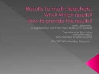 Results to math teachers. Why? Which results?  How to provide the results?