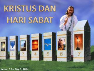 KRISTUS DAN HARI SABAT