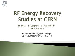 RF Energy Recovery Studies at CERN