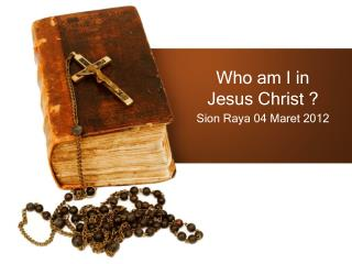 Who am I in Jesus Christ ?