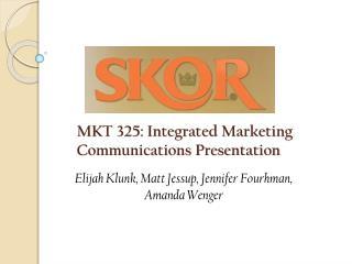 MKT 325: Integrated Marketing Communications Presentation