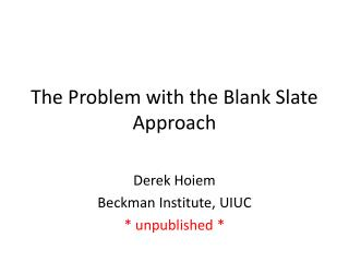 The Problem with the Blank Slate Approach