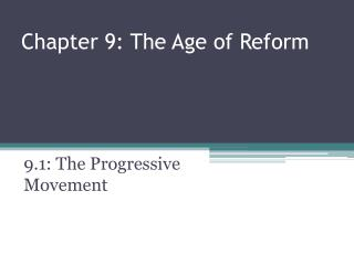 Chapter 9: The Age of Reform