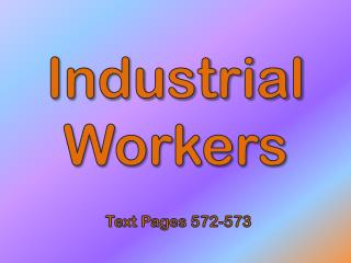Industrial Workers
