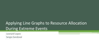 Applying Line Graphs to Resource Allocation During Extreme Events