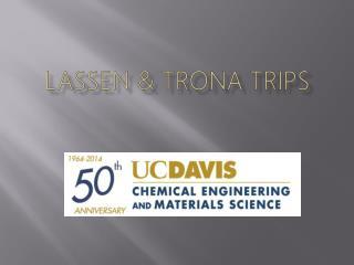 LASSEN & TRONA TRIPS