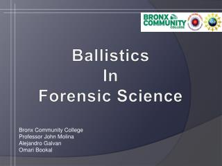 Ballistics In Forensic Science