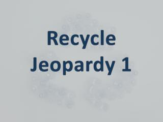 Recycle Jeopardy 1