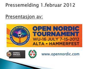 Pressemelding 1.februar 2012 Presentasjon av: