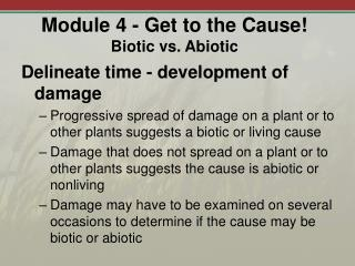Module 4 - Get to the Cause Biotic vs. Abiotic