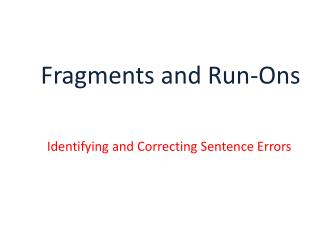 Fragments and Run- Ons