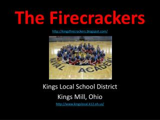 The Firecrackers http://kingsfirecrackers.blogspot.com/