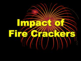 Impact of  Fire Crackers