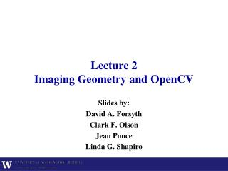 Lecture 2 Imaging Geometry and OpenCV