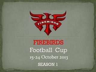 FIREBIRDS Football  Cup