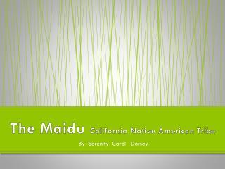 The Maidu  California Native American Tribe