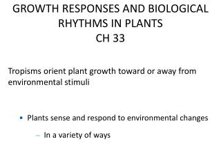 GROWTH RESPONSES AND BIOLOGICAL RHYTHMS IN  PLANTS CH 33