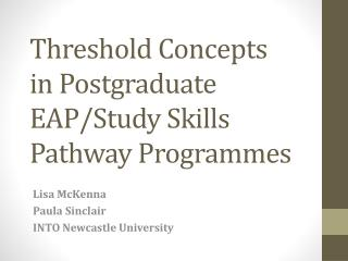Threshold Concepts in Postgraduate EAP/Study Skills Pathway Programmes