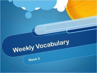 Weekly Vocabulary