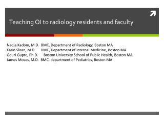 Teaching QI to radiology  residents and faculty