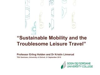 """Sustainable Mobility and the Troublesome Leisure Travel"""