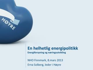En helhetlig  energipolitikk  Energiforsyning og n�ringsutvikling