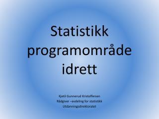 Statistikk  programområde idrett