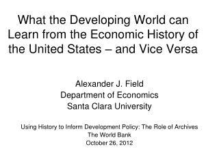 Alexander J. Field Department of Economics Santa Clara University