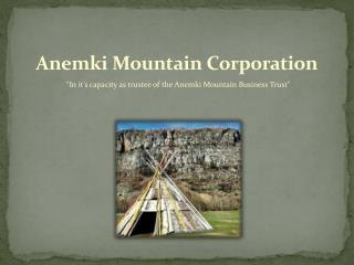 Anemki Mountain Corporation