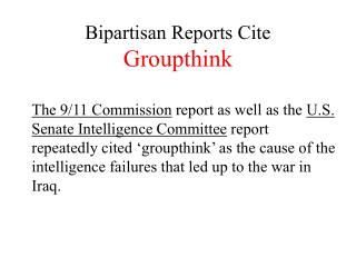 Bipartisan Reports Cite Groupthink
