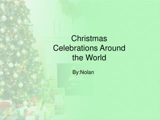 Christmas Celebrations Around the World