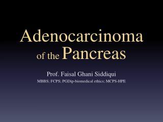 Adenocarcinoma  of  the  Pancreas