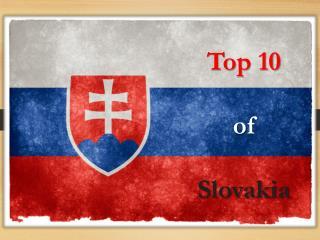 Top 10 of Slovakia