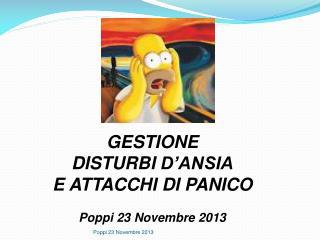 GESTIONE DISTURBI  D'ANSIA E ATTACCHI  DI PANICO Poppi 23 Novembre 2013