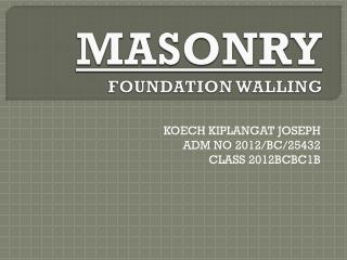 MASONRY FOUNDATION WALLING
