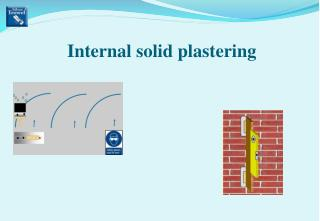 Internal solid plastering