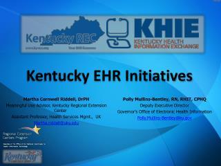 Martha Cornwell Riddell,  DrPH Meaningful Use Advisor, Kentucky  Regional Extension Center