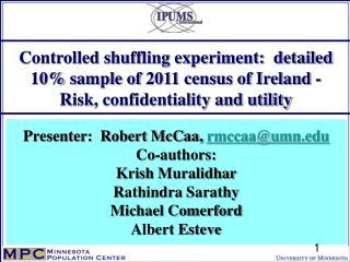 Presenter:  Robert  McCaa,  rmccaa@umn.edu Co-authors:   Krish Muralidhar