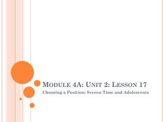 Module 4A: Unit 2: Lesson 17