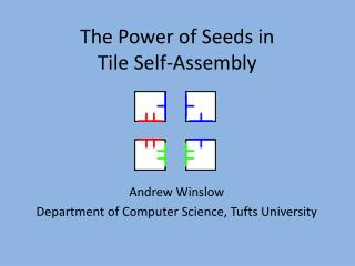 The Power of Seeds in  Tile Self-Assembly
