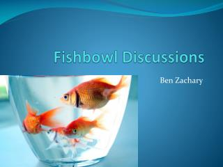 Fishbowl Discussions