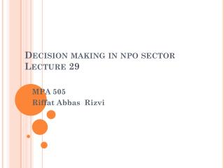 Decision making in npo sector Lecture 29