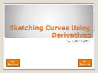 Sketching Curves Using Derivatives