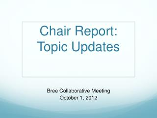 Chair Report: Topic Updates