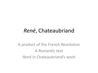René , Chateaubriand