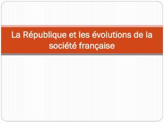 La R�publique et les �volutions de la soci�t� fran�aise