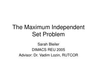 The Maximum Independent Set Problem