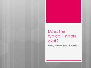 Does  the  typical  Finn  still exist ?