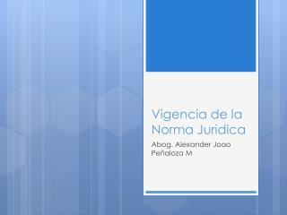 Vigencia de la Norma  Juridica