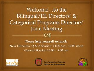 Welcome…to the Bilingual/EL Directors' & Categorical Programs Directors' Joint Meeting